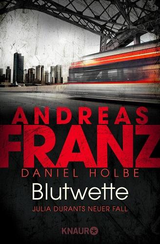 Andreas Franz Daniel Holbe Julia Durant Blutwette