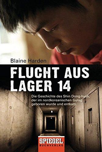 Blaine Harden Flucht aus Lager 14