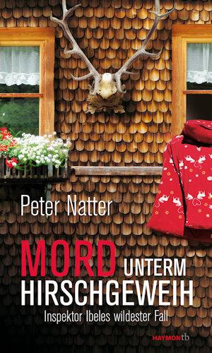 Peter Natter Inspektor Ibele Mord unterm Hirschgeweih