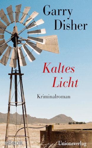 Garry Disher Kaltes Licht