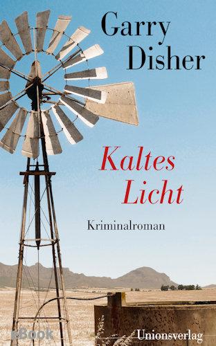 Garry Disher Kaltes Licht