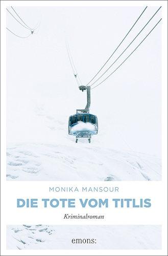 Monika Mansour Die Tote vom Titlis