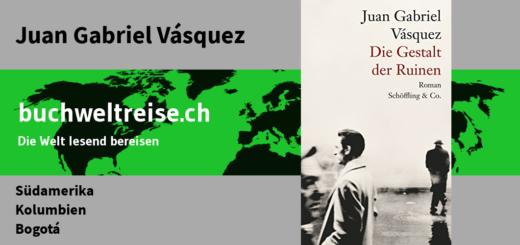 Juan Gabriel Vasquez Die Gestalt der Ruinen
