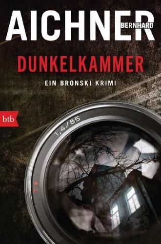 Bernhard Aichner Dunkelkammer Bronski